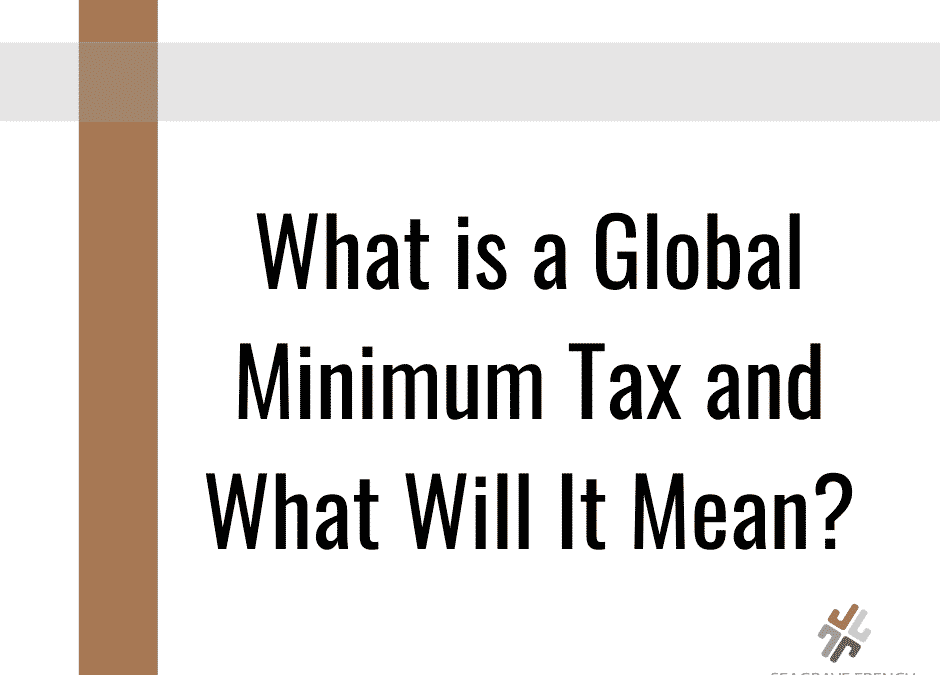 What is a global minimum tax and what will it mean?