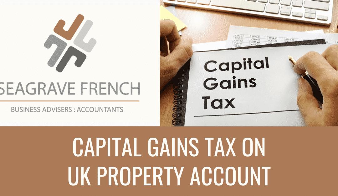 Capital Gains Tax on UK property account