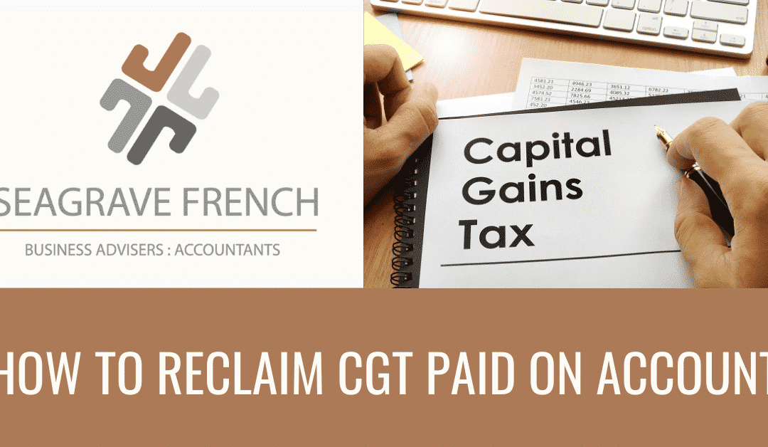 How to reclaim CGT paid on account